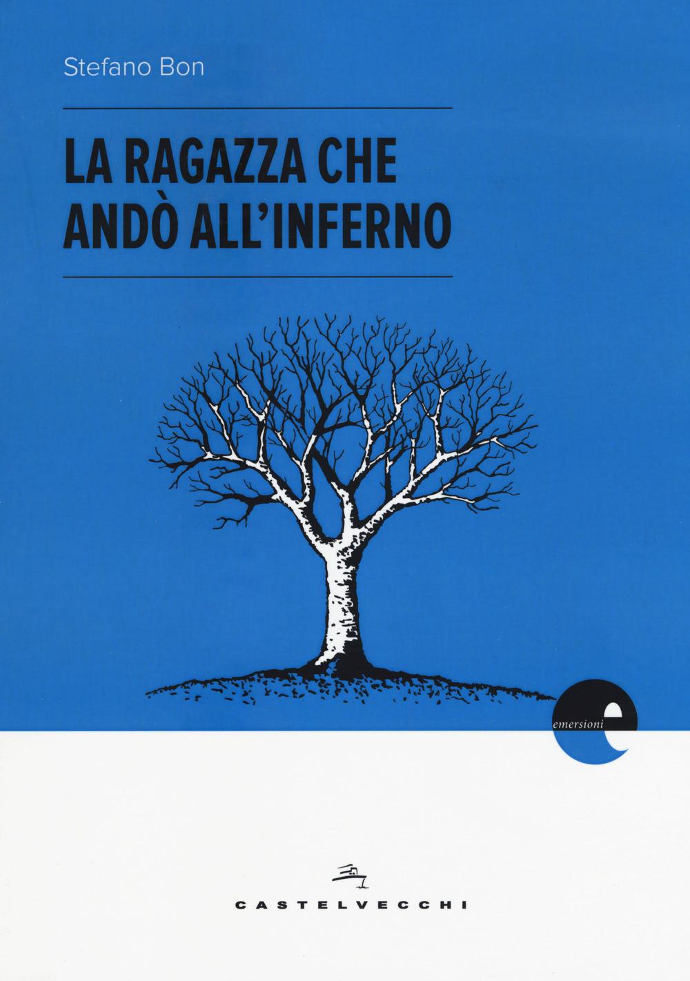 LA RAGAZZA CHE ANDO' ALL'INFERNO - 9788832820454