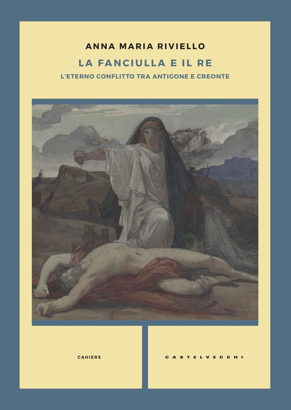 La fanciulla e il re. L'eterno conflitto tra Antigone e Creonte
