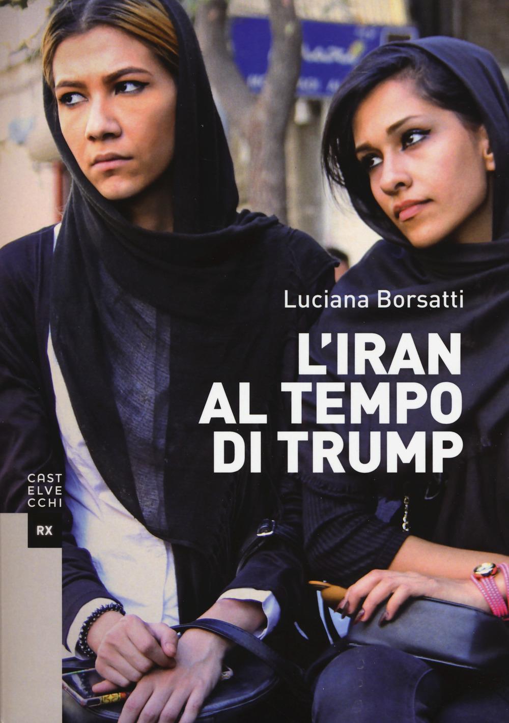 L'IRAN AL TEMPO DI TRUMP - 9788832822700