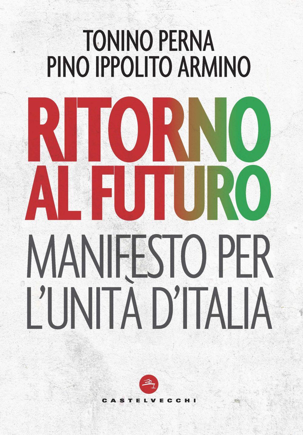 MANIFESTO PER L'UNITÀ D'ITALIA NEL XXI SECOLO - 9788832826630