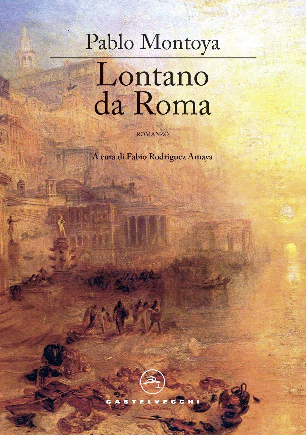 LONTANO DA ROMA - Montoya Pablo - 9788832828818
