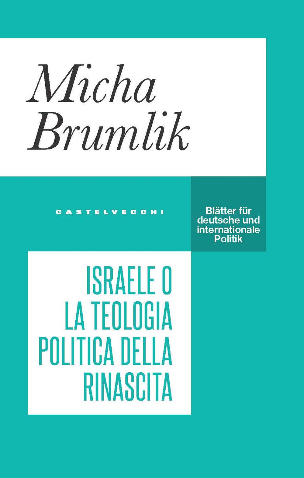 ISRAELE O LA TEOLOGIA POLITICA DELLA RINASCITA - Brumlich Micha - 9788832829181