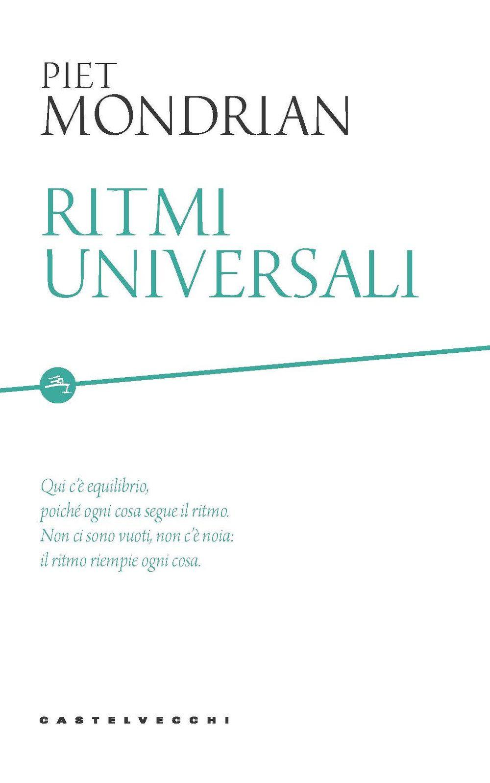 RITMI UNIVERSALI - Mondrian Piet - 9788832829501