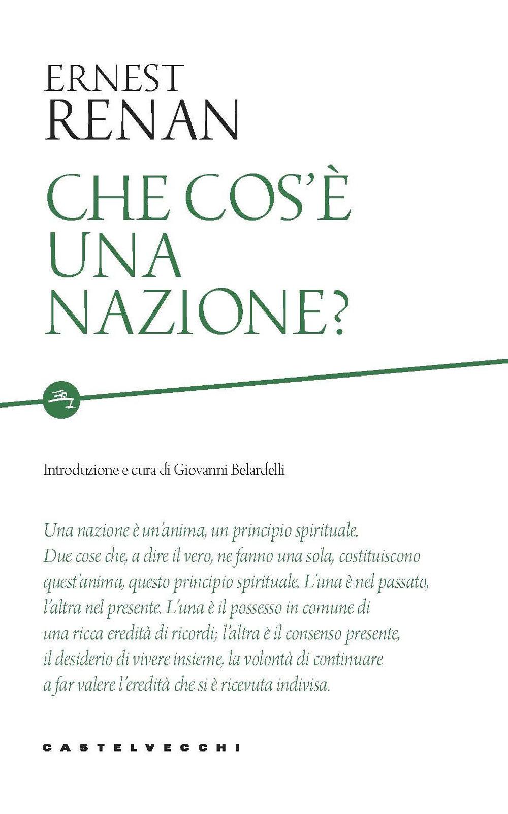 CHE COS'È UNA NAZIONE? - Renan Ernest; Belardelli G. (cur.) - 9788832829563