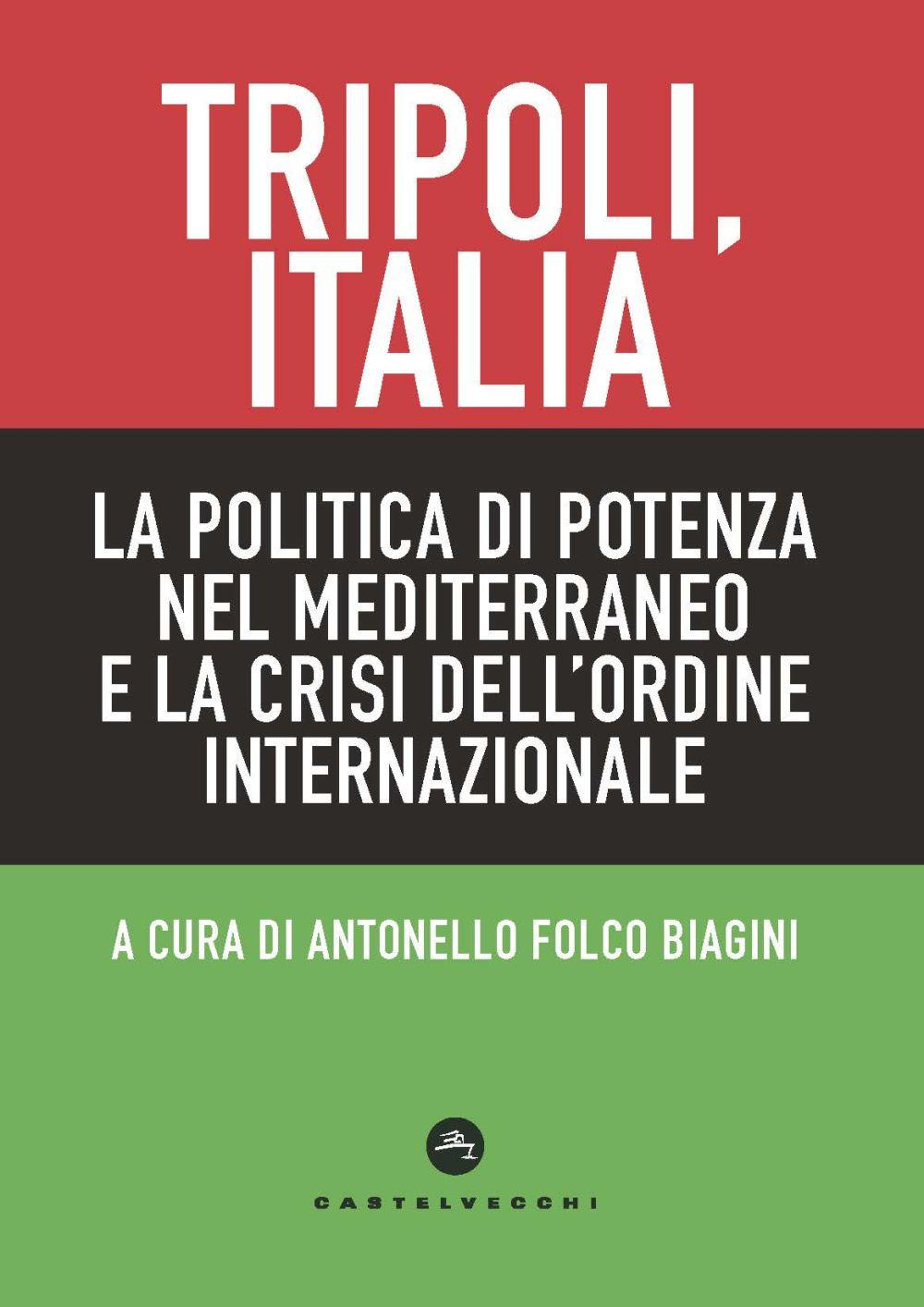 TRIPOLI, ITALIA. POLITICA DI POTENZA NEL MEDITERRANEO - 9788832829631
