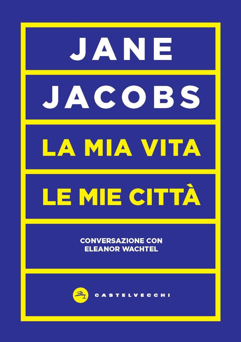 MIA VITA, LE MIE CITTÀ (LA) - Jacobs Jane - 9788832829884
