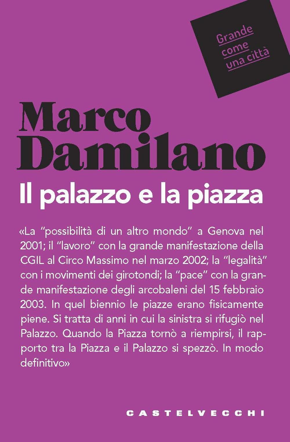 PALAZZO E LA PIAZZA (IL) - Damilano Marco - 9788832829969