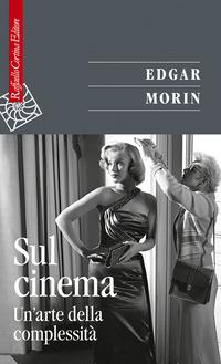 SUL CINEMA - UN ARTE DELLA COMPLESSITA di MORIN EDGAR