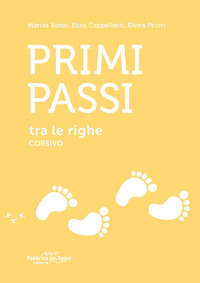 PRIMI PASSI TRA LE RIGHE CORSIVO di BONO M. - CAPPELLETTI E. - PRIORI E.