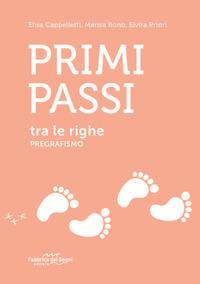 PRIMI PASSI TRA LE RIGHE PREGRAFISMO di CAPPELLETTI E. - BONO M. - PRIORI E.