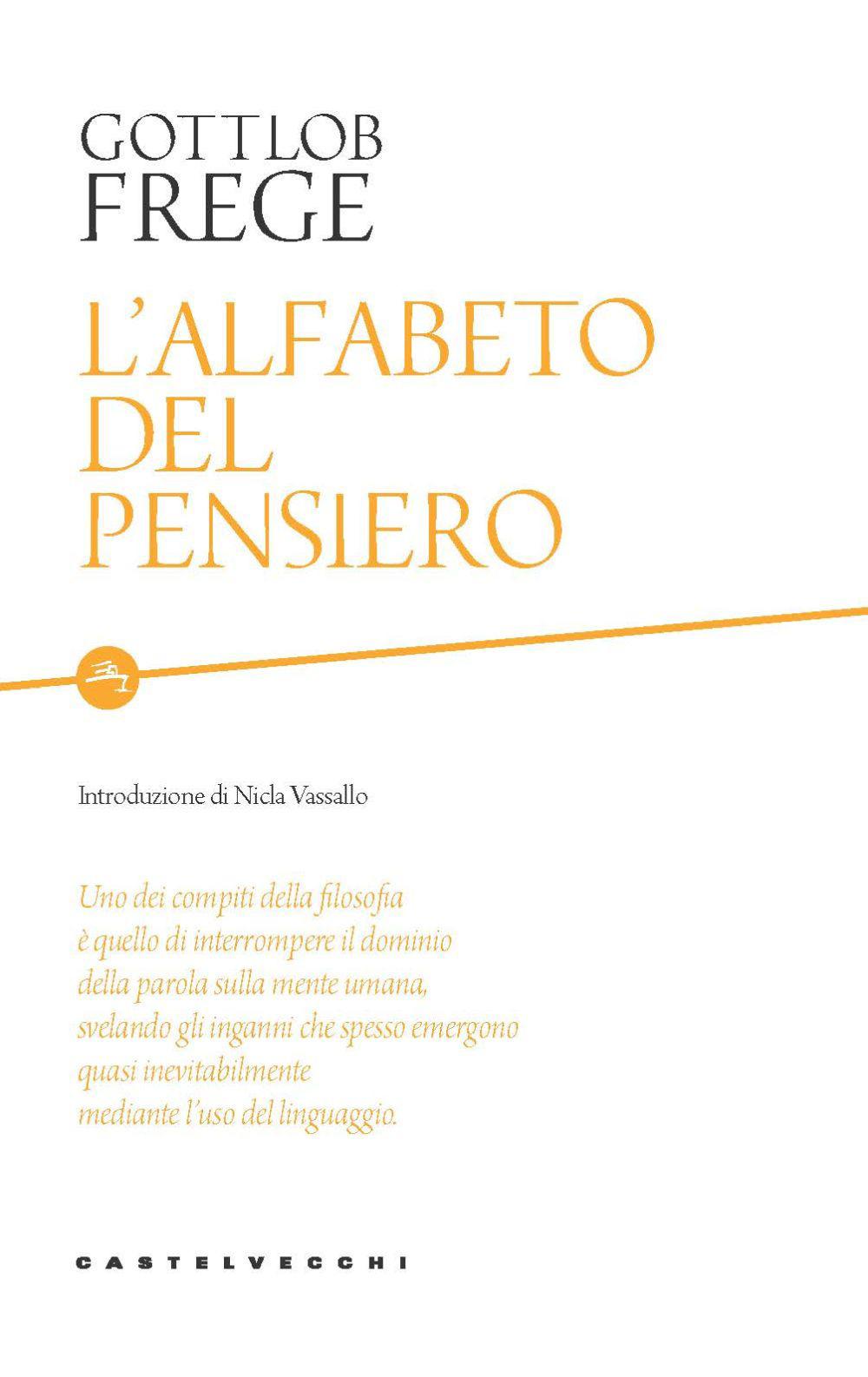 ALFABETO DEL PENSIERO (L') - Frege Gottlob - 9788832900279