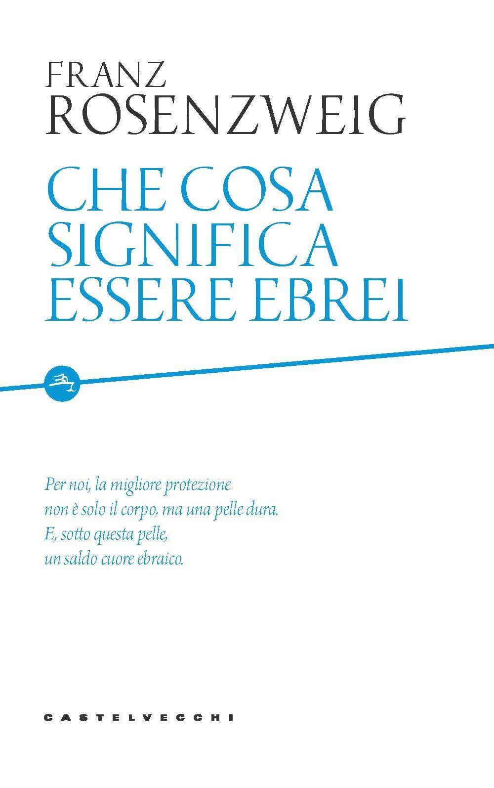 CHE COSA SIGNIFICA ESSERE EBREI - Rosenzweig Franz - 9788832900415