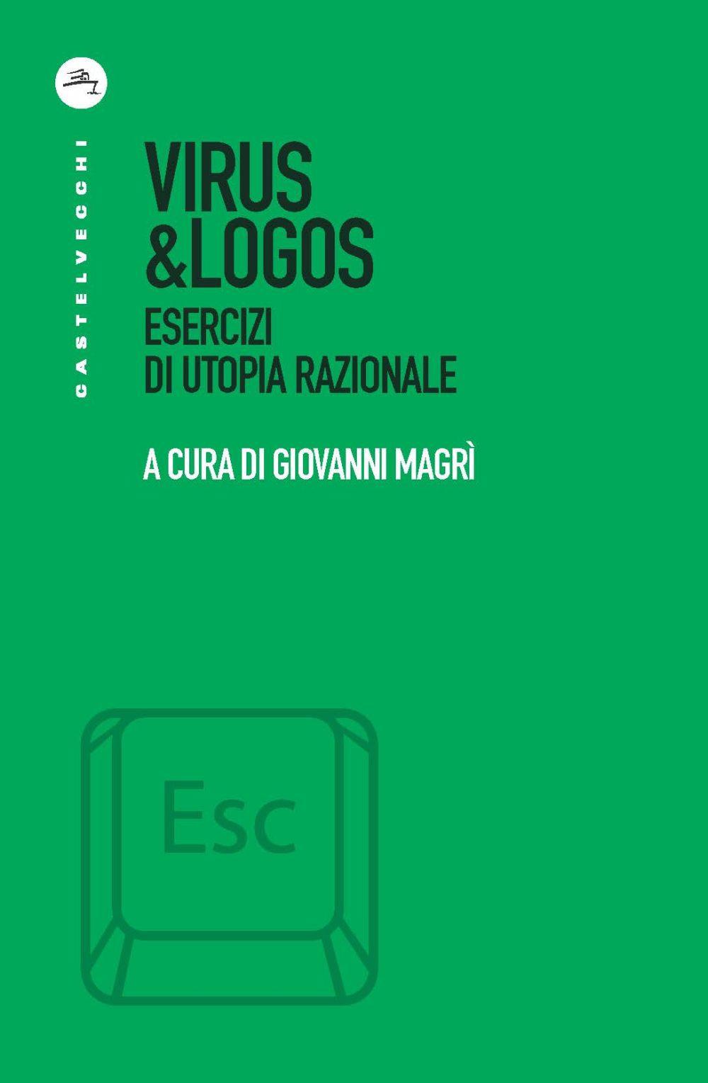 VIRUS & LOGOS. ESERCIZI DI UTOPIA RAZIONALE - Magrì G. (cur.) - 9788832900644