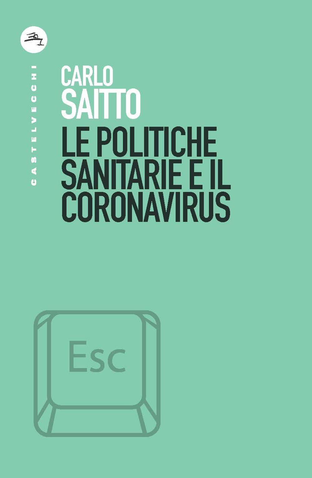POLITICHE SANITARIE E IL CORONAVIRUS (LE) - 9788832900774