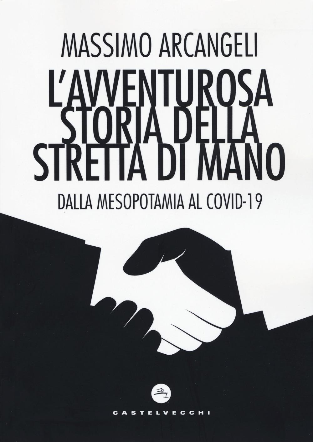 AVVENTUROSA STORIA DELLA STRETTA DI MANO (LA) - Arcangeli Massimo - 9788832900927