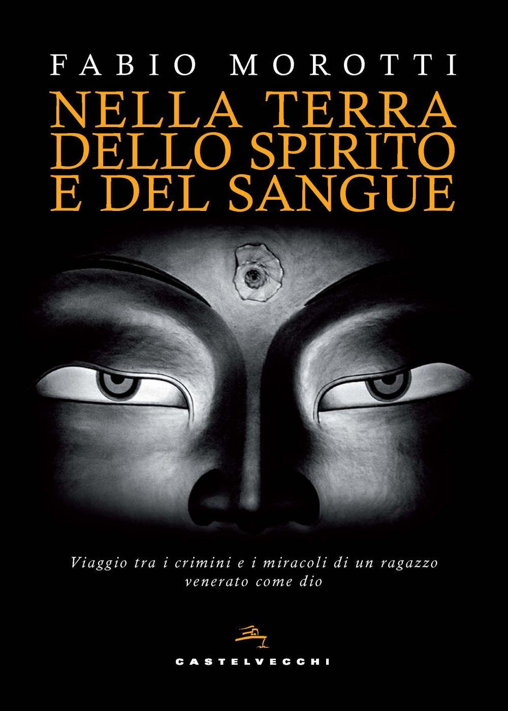 NELLA TERRA DELLO SPIRITO E DEL SANGUE - Morotti Fabio - 9788832901108