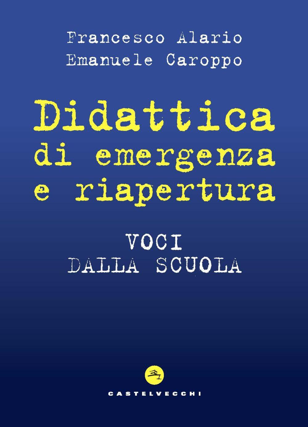 DIDATTICA DI EMERGENZA E RIAPERTURA - Caroppo Luigi; Alario - 9788832901337