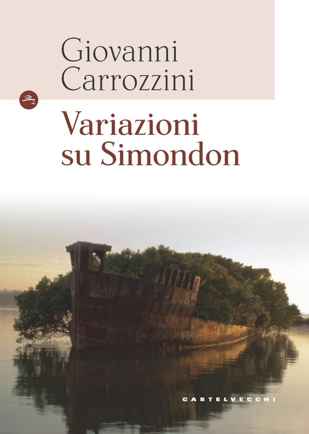 VARIAZIONI SU SIMONDON - Carrozzini Giovanni - 9788832901801