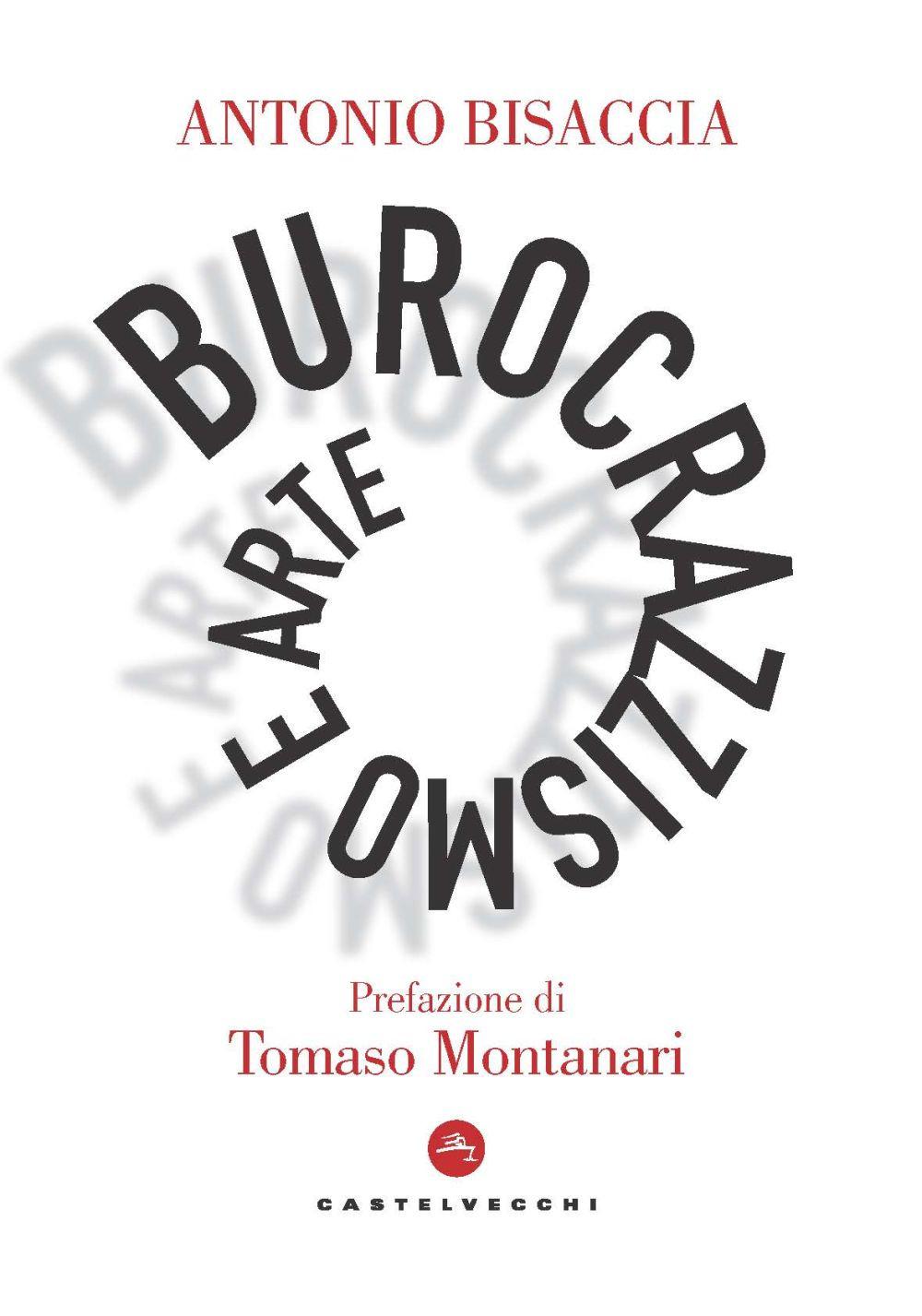 BUROCRAZISMO E ARTE - ANTONIO BISACCIA - 9788832902044