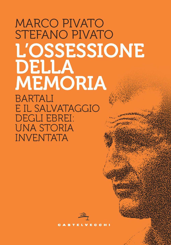 OSSESSIONE DELLA MEMORIA. BARTALI E IL SALVATAGGIO DEGLI EBREI: UNA STORIA INVENTATA (L') - 9788832902617