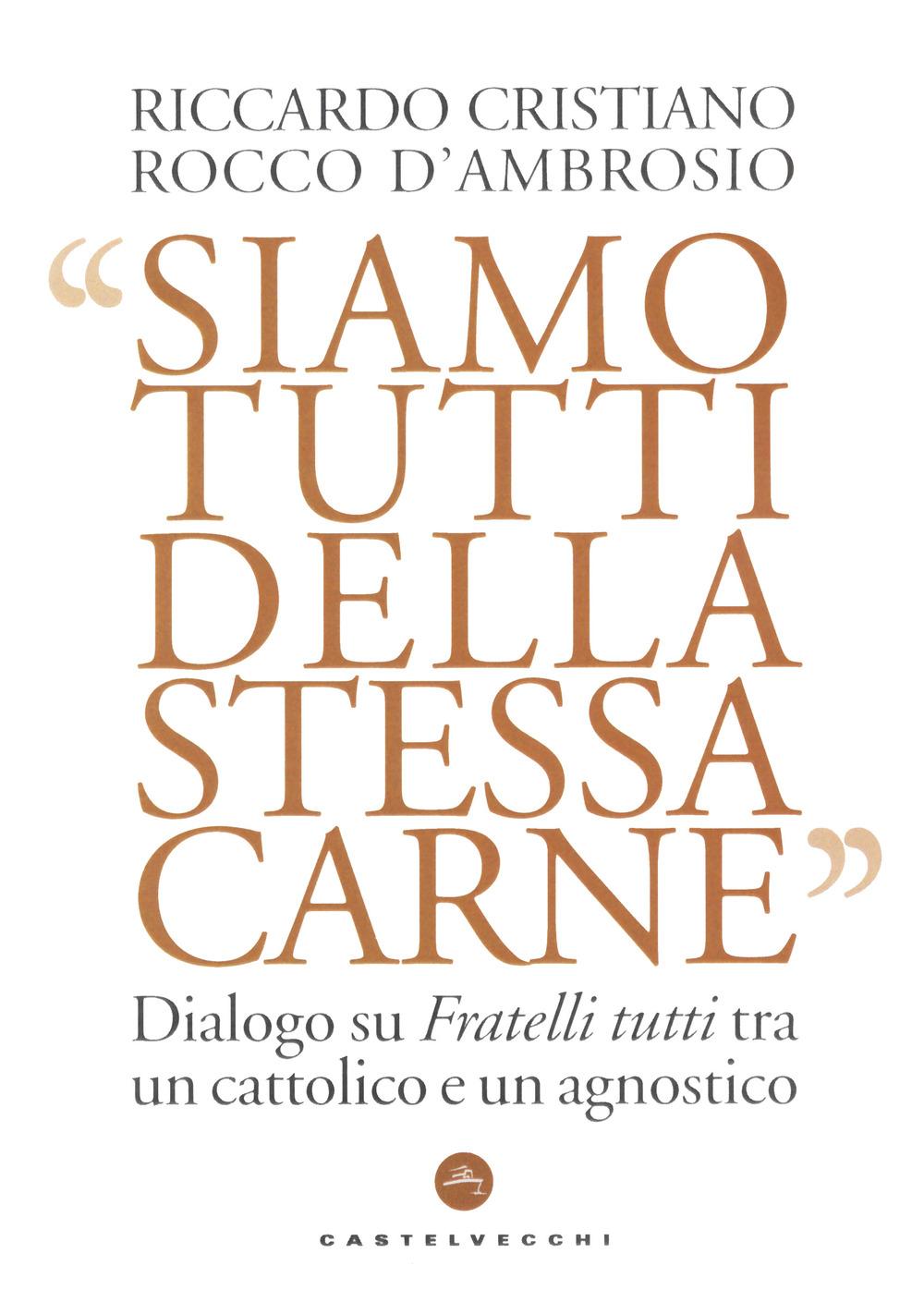 SIAMO TUTTI DELLA STESSA CARNE - D'Ambrosio Cristiano - 9788832903034