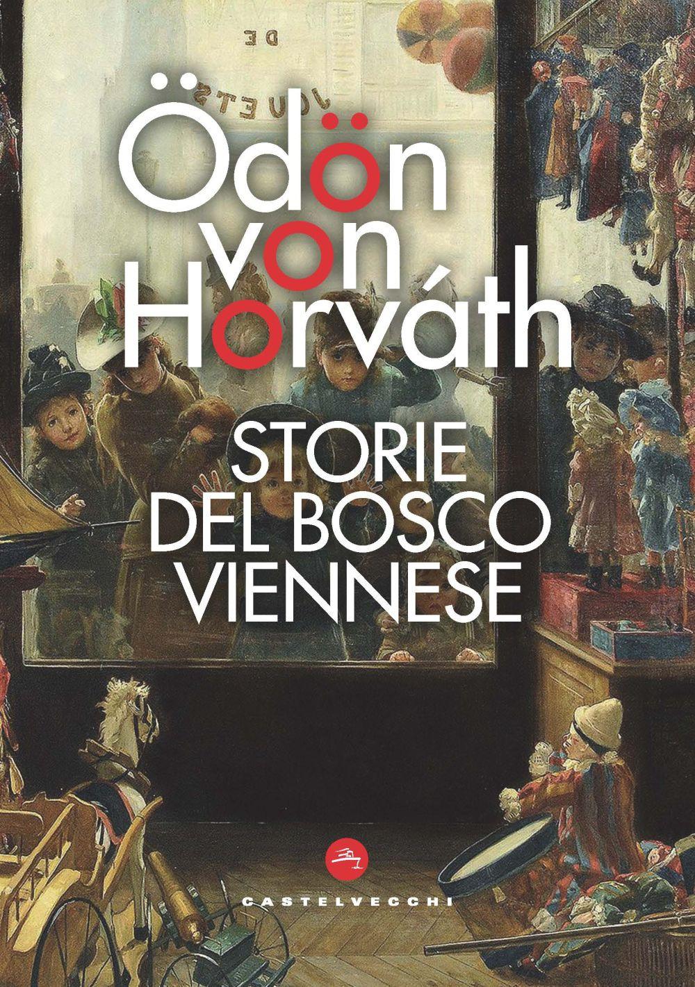 STORIE DEL BOSCO VIENNESE - Horváth Ödön von; Muzzi N. (cur.) - 9788832903478