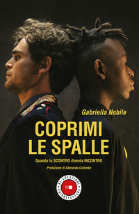 COPRIMI LE SPALLE - QUANDO LO SCONTRO DIVENTA INCONTRO di NOBILE GABRIELLA
