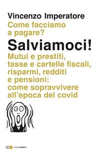 SALVIAMOCI ! - COME FACCIAMO A PAGARE ? MUTUI E PRESTITI TASSE E CARTELLE FISCALI...