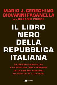 LIBRO NERO DELLA REPUBBLICA ITALIANA - LA GUERRA CLANDESTINA E LA STRATEGIA DELLA...