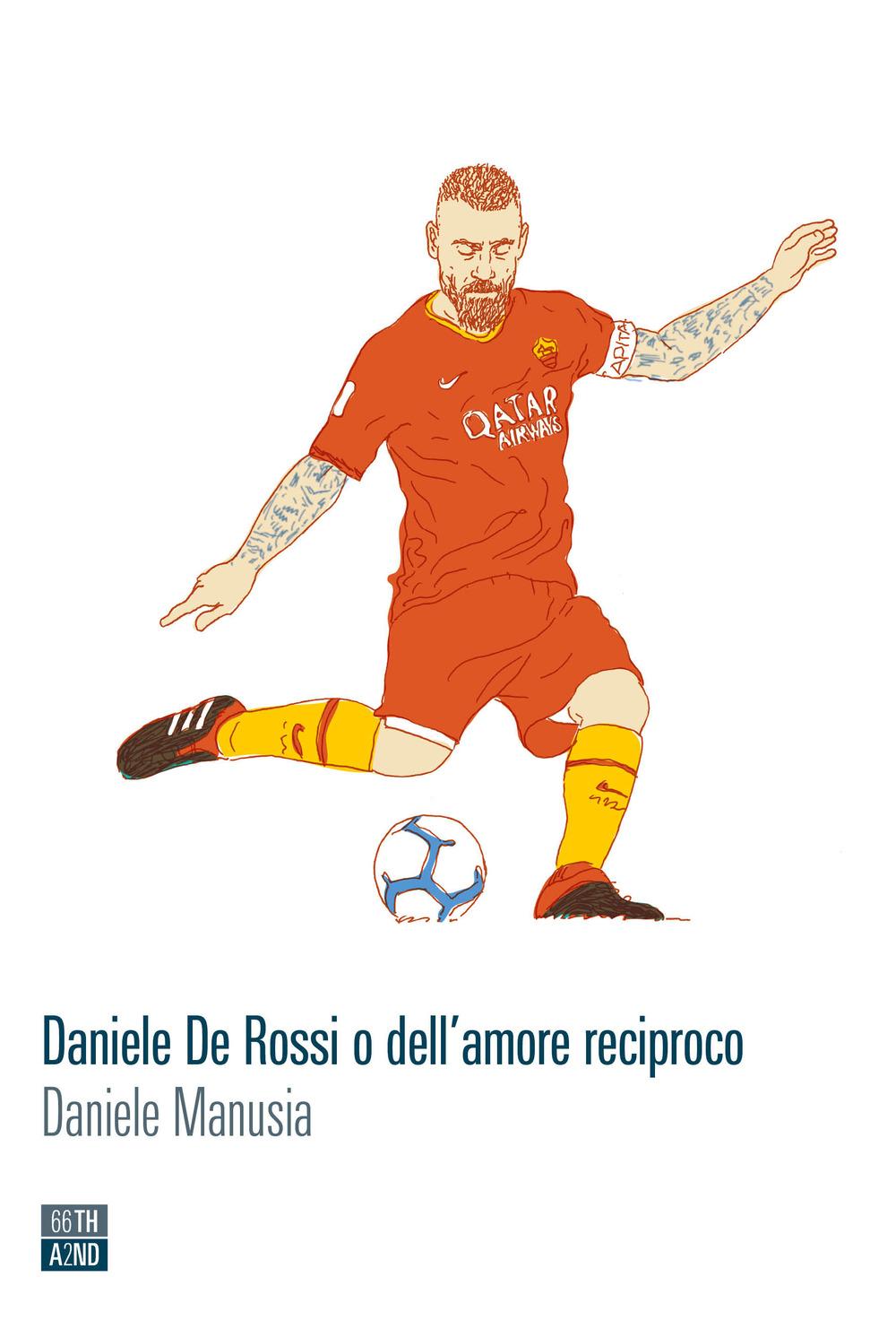 Daniele De Rossi o dell'amore reciproco