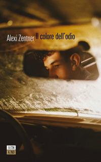 COLORE DELL'ODIO di ZENTNER ALEXI