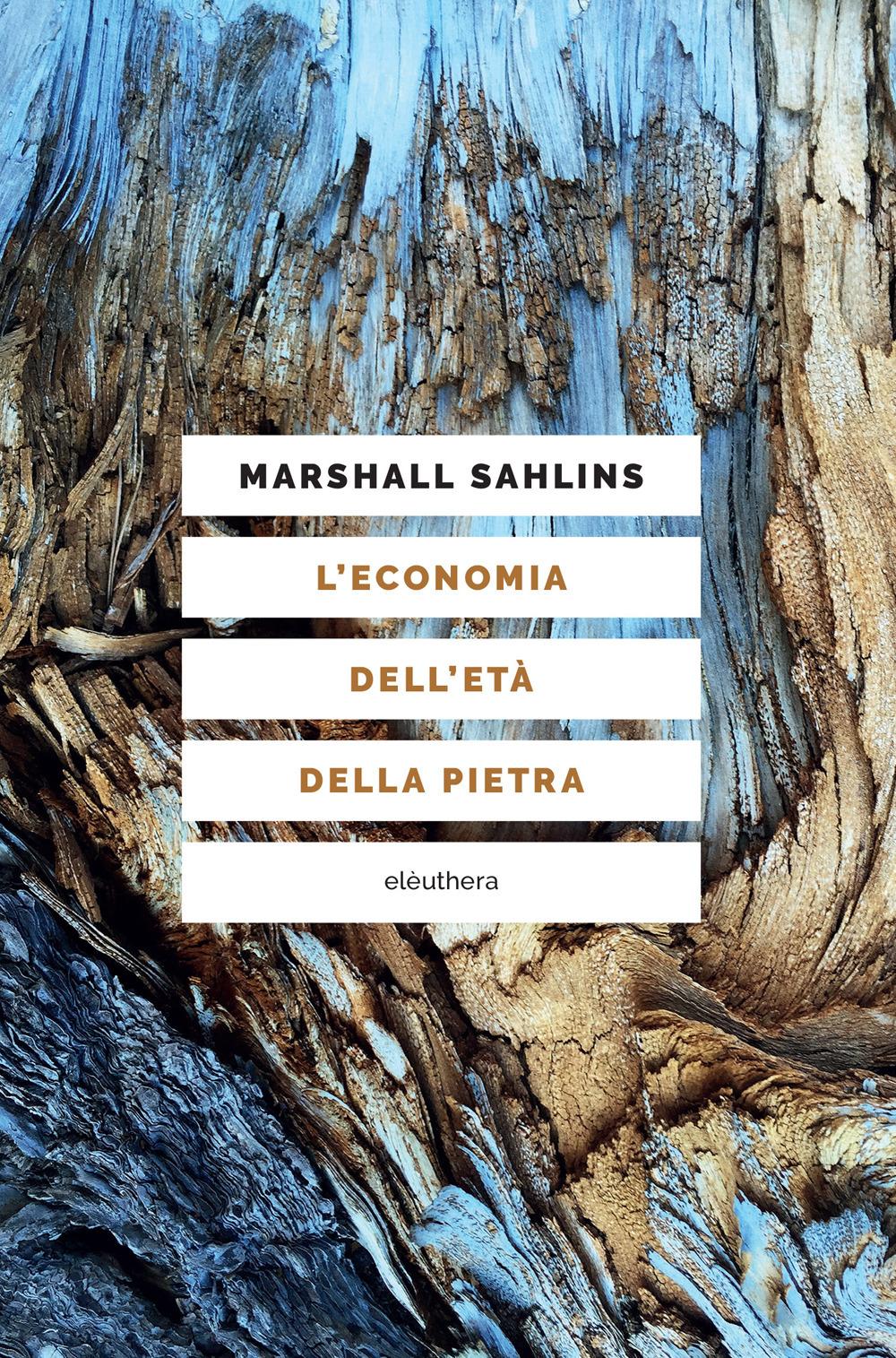 ECONOMIA DELL'ETÀ DELLA PIETRA - Sahlins Marshall - 9788833020648