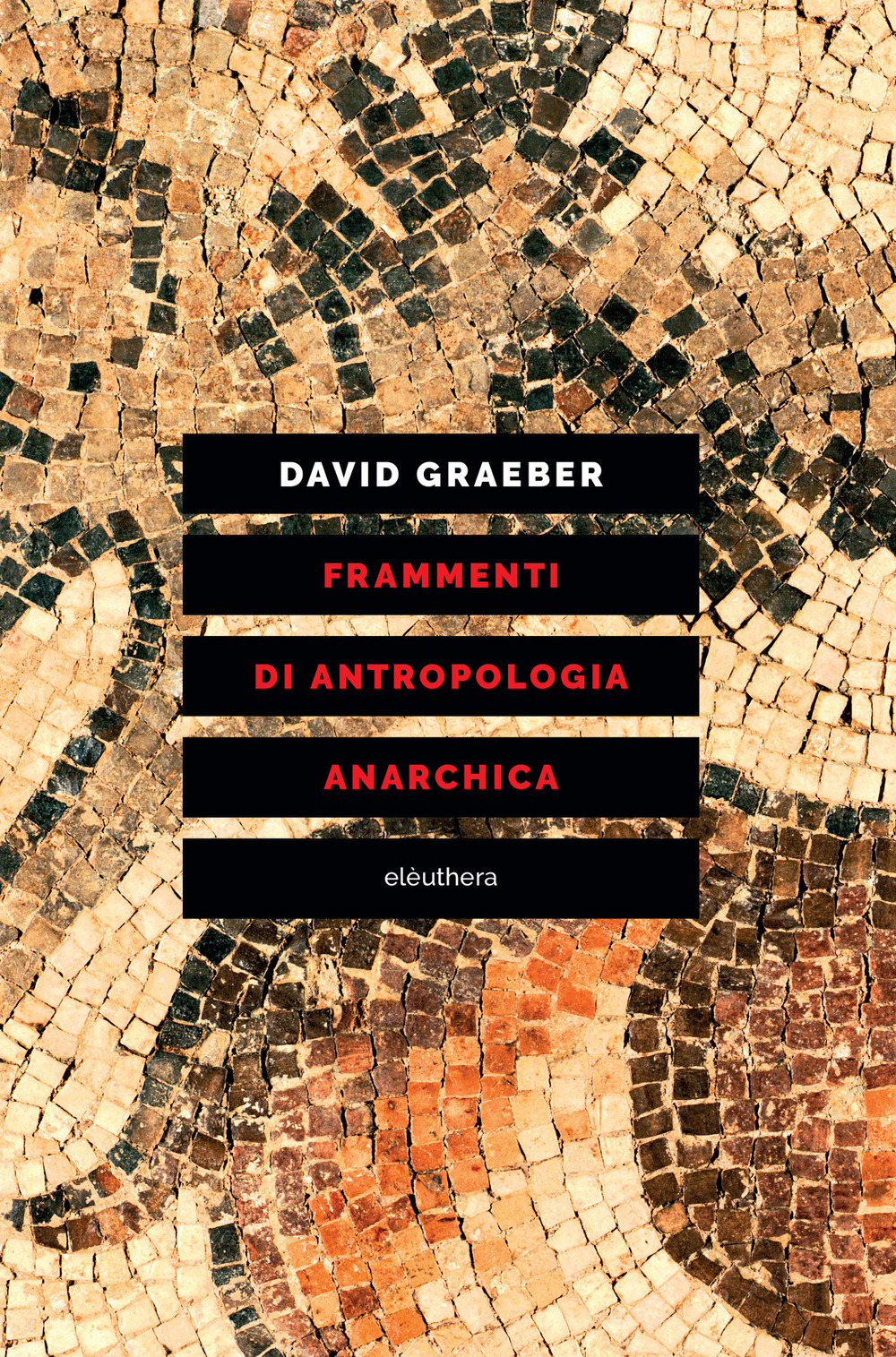 FRAMMENTI DI ANTROPOLOGIA ANARCHICA - Graeber David - 9788833020839