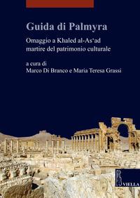 GUIDA DI PALMYRA - OMAGIIO A KHALED AL AS'AD MARTIRE DEL PATRIMONIO CULTURALE di DI...