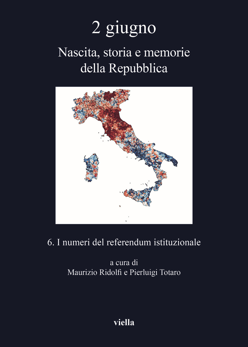 2 giugno. Nascita, storia e memorie della Repubblica. Vol. 6: I numeri del referendum istituzionale