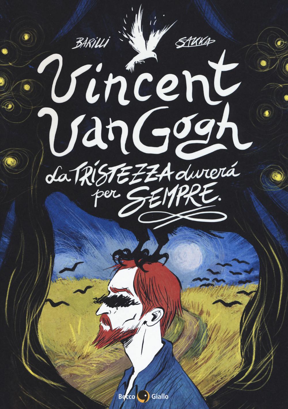 Vincent Van Gogh, La tristezza durerà per sempre