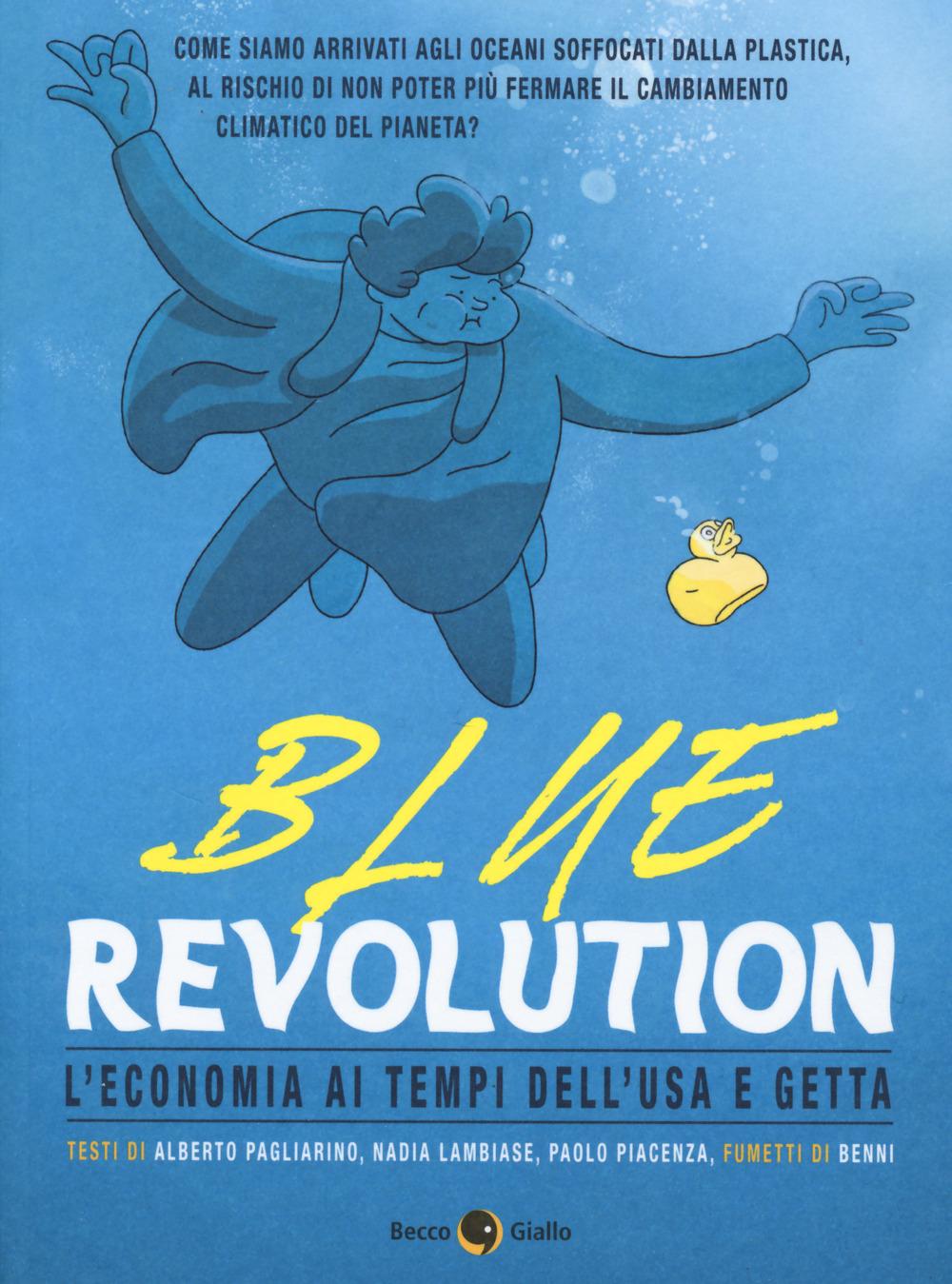 BLUE REVOLUTION. POP ECONOMIX - Pagliarino Alberto; Lambiase Nadia; Piacenza Paolo - 9788833140933