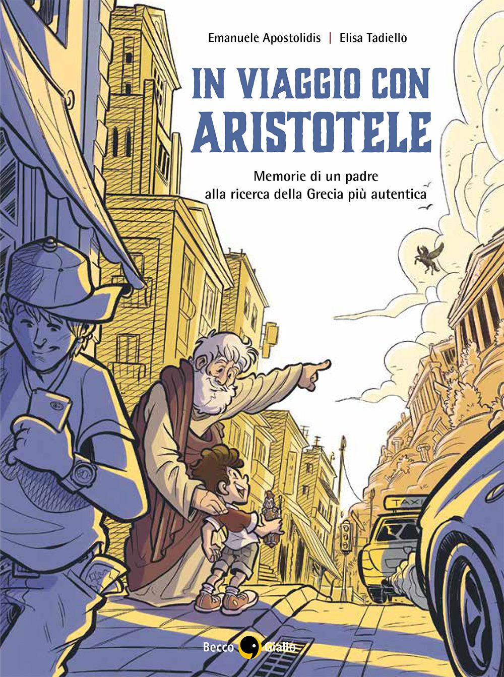 IN VIAGGIO CON ARISTOTELE - Apostolidis Emanuele; Tadiello Elisa - 9788833141022