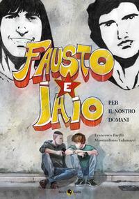 FAUSTO E JAIO PER IL NOSRO DOMANI di BARILLI F. - TALAMAZZI M.