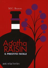 PRESTITO FATALE - AGATHA RAISIN di BEATON M. C.