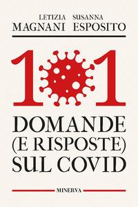101 DOMANDE E RISPOSTE SUL COVID di MAGNANI L. - ESPOSITO S.