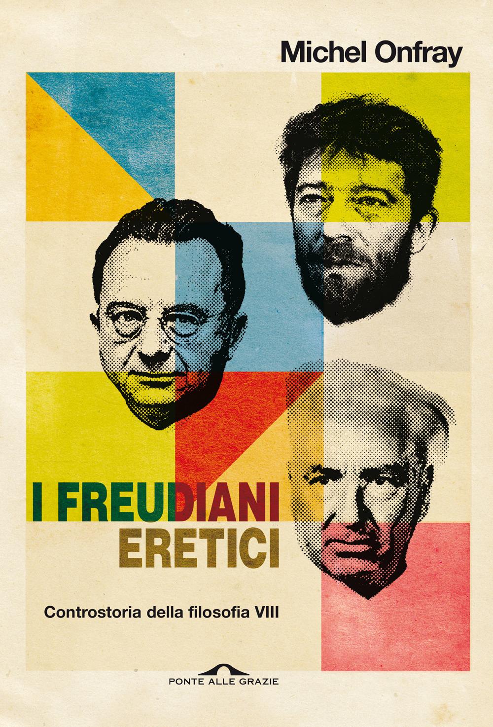 I freudiani eretici. Controstoria della filosofia. Vol. 8
