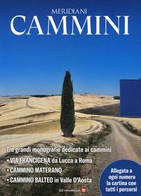 MERIDIANI CAMMINI VIA FRANCIGENA CAMMINO MATERANO CAMMINO BALTEO