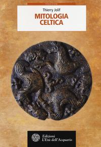 MITOLOGIA CELTICA di JOLIF THIERRY