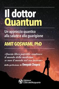 DOTTOR QUANTUM di GOSWAMI AMIT
