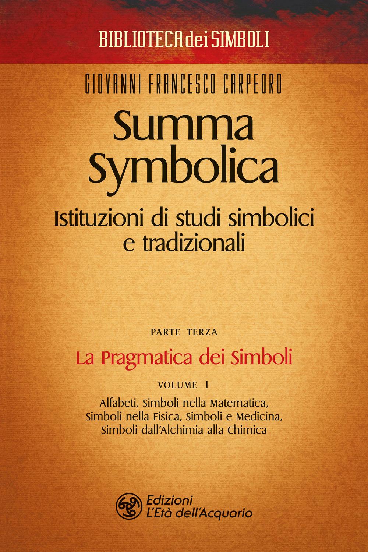 SUMMA SYMBOLICA. ISTITUZIONI DI STUDI SIMBOLICI E TRADIZIONALI - 9788833361765