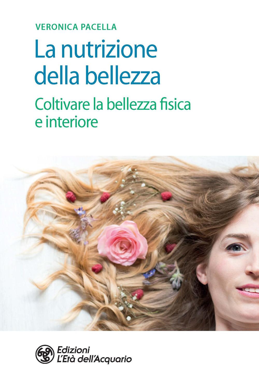 NUTRIZIONE DELLA BELLEZZA (LA) - Pacella Veronica - 9788833362274
