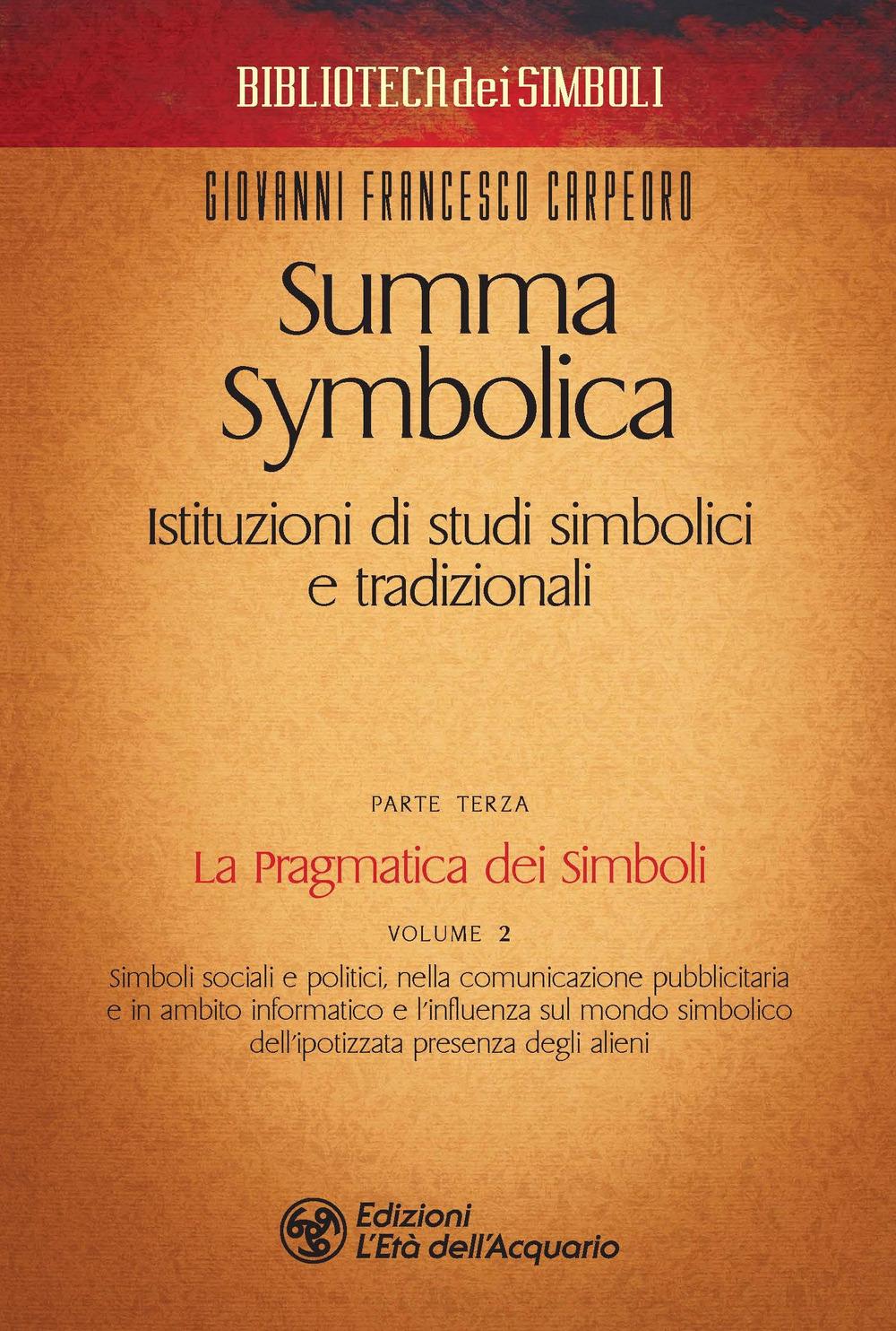 SUMMA SYMBOLICA. ISTITUZIONI DI STUDI SIMBOLICI E TRADIZIONALI - Carpeoro Giovanni Francesco - 9788833362335