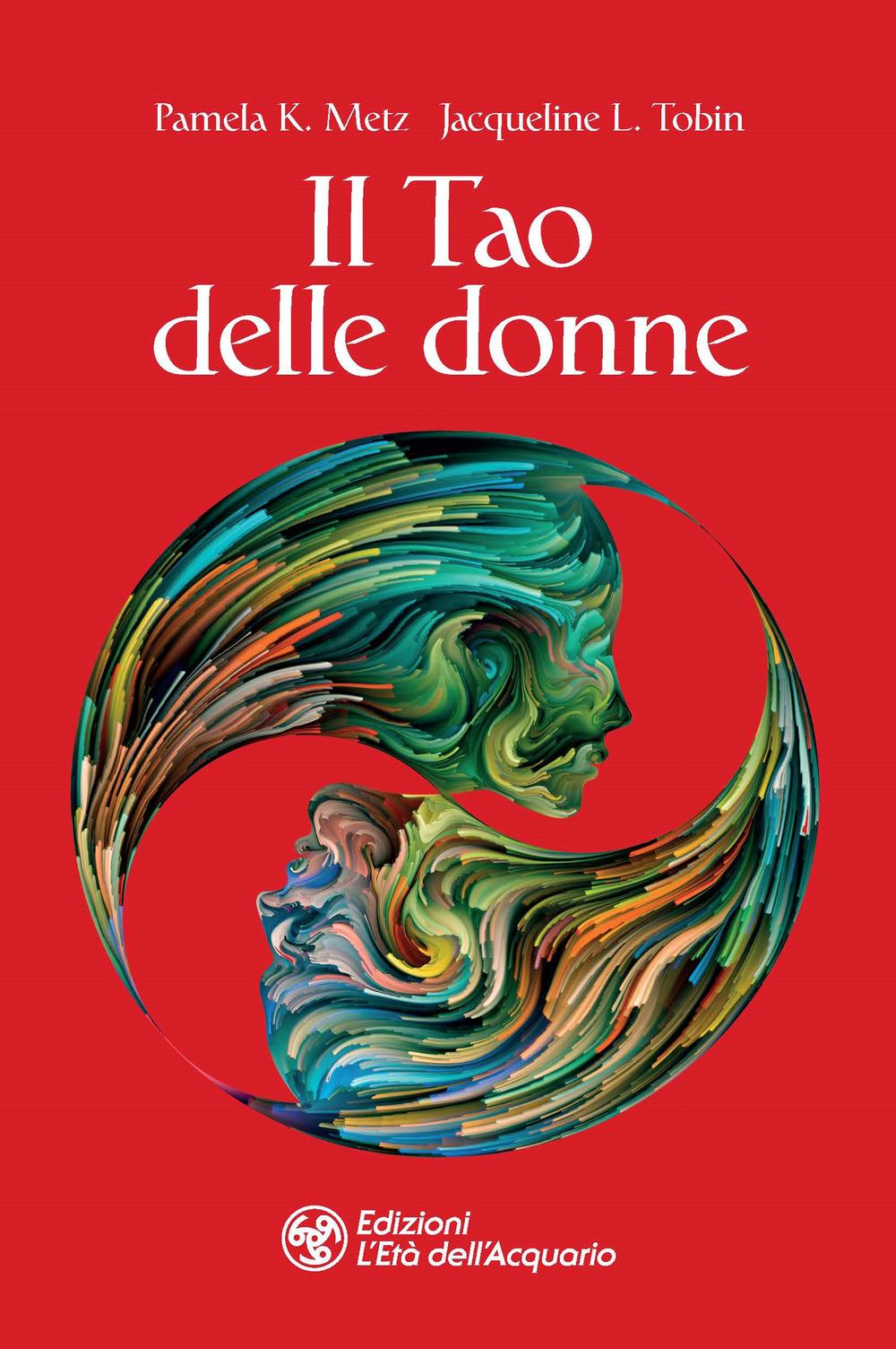 TAO DELLE DONNE (IL) - Metz Pamela K.; Tobin Jacquelin I.; Bresci I. (cur.) - 9788833362472