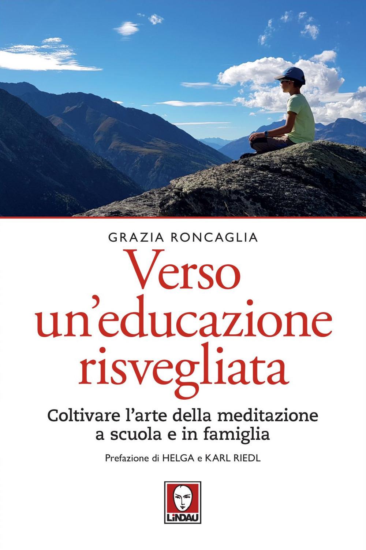VERSO UN EDUCAZIONE RISVEGLIATA - Roncaglia Grazia - 9788833532882